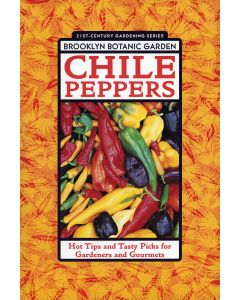 Chile Peppers Book For Gardeners and Gourmets